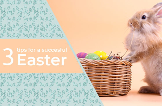 3 tips for a successful Easter