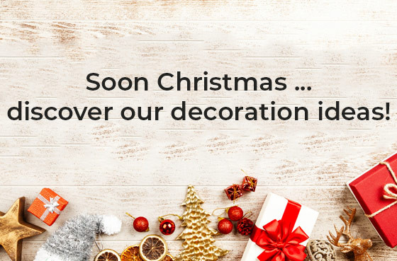 Soon Christmas ... discover our decoration ideas!